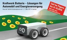 """Call for Papers zum dritten, internationalen Symposium """"Kraftwerk Batterie"""" im März 2011 in Aachen"""