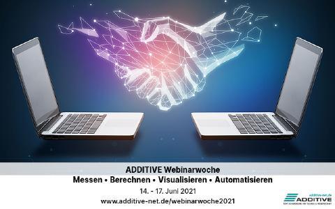 ADDITIVE Webinarwoche 2021 vom 14. - 17. Juni