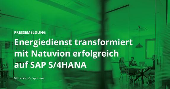 Energiedienst transformiert mit Natuvion erfolgreich auf SAP S/4HANA.