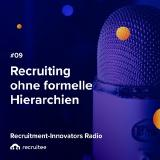 Podcast: Recruiting ohne formelle Hierarchien