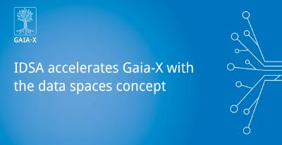 IDSA Accelerates Gaia-X with the Data Spaces Concept