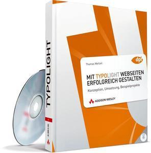 Mit TYPOlight Webseiten erfolgreich gestalten, eBook: PDF 978-3-8273-2892-2