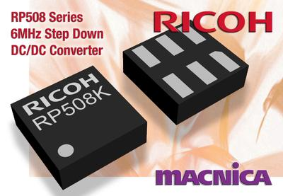 Ricoh launches the new RP508 Series 6MHz Step Down DC/DC Converter in an ultra-small package