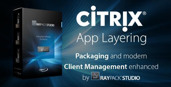 Citrix App Layering with RayPack Studio