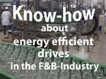 New Focus on Criteria and Solutions Selecting the Right Energy Efficient Drives in the F&B Industry