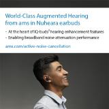 World-class Augmented Hearing technology from ams enables Nuheara's latest smart hearing buds to enhance the user's hearing ability