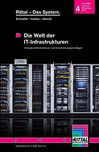 """Das Fachbuch """"Die Welt der IT-Infrastrukturen von Rittal gibt Antworten auf Fragen, wie man kleine, mittlere oder große Rechenzentren zukunftsfähig baut oder modernisiert"""