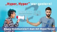 Hyper, Hyper war gestern! Heute kommuniziert man mit HyperVoice