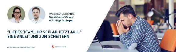 """Webinar: """"Liebes Team, ihr seid ab jetzt agil."""" Eine Anleitung zum Scheitern"""