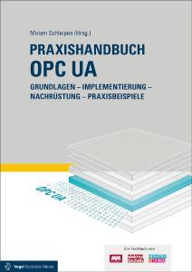"""Das neue Praxishandbuch """"OPC UA"""" von Miriam Schleipen beschreibt den OPC UA Kommunikationsstandard für die vernetzte, digitale Fabrik (Quelle: VBM Fachbuch)"""