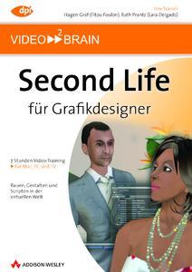 """""""Second Life für Grafikdesigner"""" , Video-Training, ISBN: 978-3-8273-6108-0"""