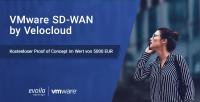 VMware SD-WAN by Velocloud – kostenlosen Proof of Concept!