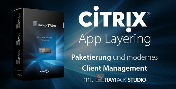 Citrix App Layering mit RayPack Studio
