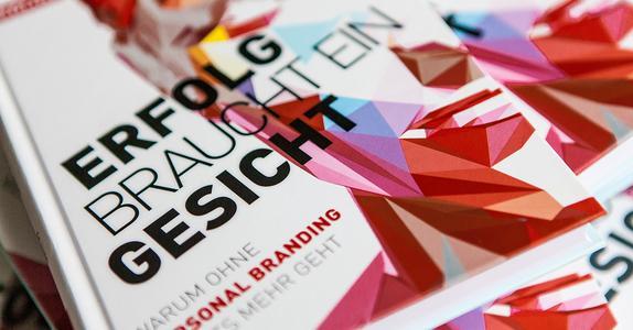 """""""Erfolg braucht ein Gesicht"""" von Geffroy und Schulz: das neue Personal Branding-Standardwerk."""