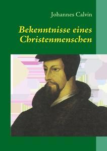 Johannes Calvin war ein entschiedener Verfechter des Bibel-Studiums