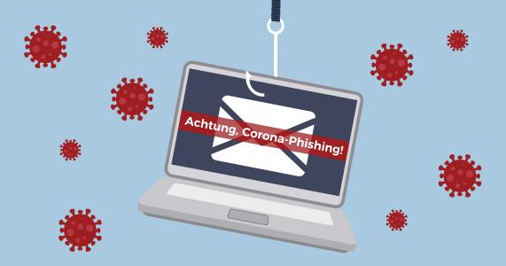 Cyberkriminelle nutzen die Unsicherheit in Corona-Zeiten aus - Phishing nimmt zu.