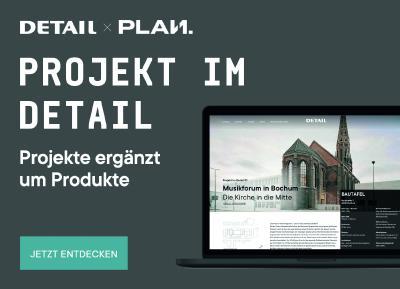 DETAIL und Plan.One kooperieren für eine neue Plattform für Architekten und Hersteller von Bauprodukten, Bildnachweis: Plan.One GmbH