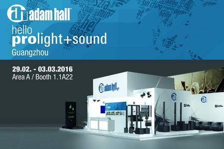 Adam Hall Group expone en el stand 1.1A22 de la feria Prolight + Sound Guangzhou