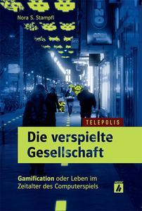 """Das Titelbild des Buches """"Die verspielte Gesellschaft - Gamification oder Leben im Zeitalter des Computerspiels (Telepolis)"""""""