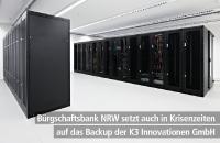Bürgschaftsbank NRW setzt auch in Krisenzeiten auf das Backup im Rechenzentrum der K3 Innovationen GmbH!