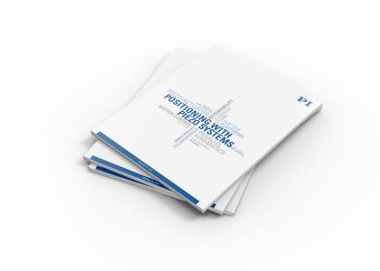 PI präsentiert neuen Katalog zu Positionierlösungen mit Piezosystemen