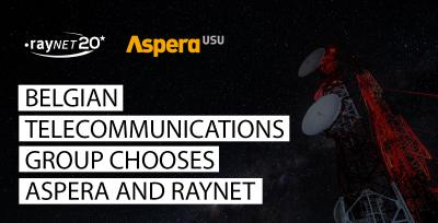 Belgian Telecommunications Group chooses Aspera and Raynet