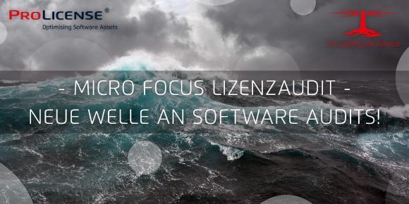 Micro Focus Lizenzaudit – Neue Welle an Software Audits!