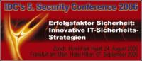 IDC's 5. Security Conference 2006: Erfolgsfaktor Sicherheit - Innovative IT-Sicherheits-Strategien