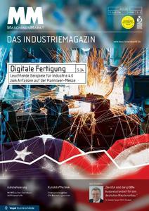 """Titelseite der aktuellen Ausgabe """"MM Maschinenmarkt"""" mit der Titelstory """"Digitale Fertigung. Leuchtende Beispiele für Industrie 4.0 zum Anfassen auf der Hannover-Messe"""""""