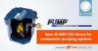 Pump Technology launch 3D BIM library for wastewater & sewage pumping systems powered by CADENAS