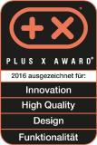 Das Plus X Award-Gütesiegel in den Kategorien Innovation, High Quality, Design und Funktionalität