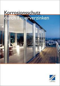 """Die Broschüre """"Korrosionsschutz durch Feuerverzinken"""" ist kostenlos downloadbar unter: www.feuerverzinken.com/kdfv"""