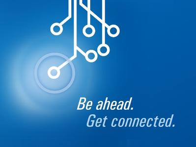 be ahead. get connected