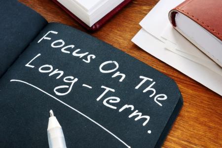 Focus on the long-term