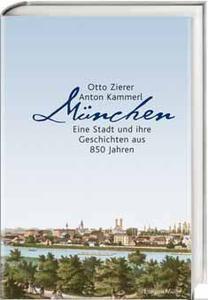Buchcover: München - Eine Stadt und Ihre Geschichten aus 850 Jahren, LangenMüller Verlag 2007