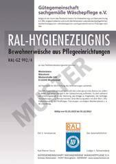 Das RAL-Hygienezeugnis nach RAL-GZ 992/4 für Bewohnerwäsche aus Pflegeeinrichtungen gilt im deutschen Gesundheitswesen als Nachweis für die Erfüllung aller relevanten Hygieneanforderungen für sämtliche Arten an Bewohnerwäsche. Das Hygienezeugnis gilt für maximal ein Jahr und muss dann im Rahmen einer Betriebs- und Hygienekontrolle durch die Sachverständigen der Hohenstein Institute von Neuem bestanden werden