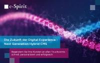 Die Zukunft der Digital Experience: e-Spirit launcht Hybrid CMS