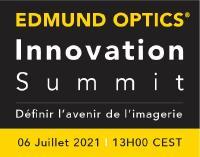 EDMUND OPTICS INNOVATION SUMMIT: DÉFINIR L'AVENIR DE L'IMAGERIE   06 Julliet 2021   13H00 CEST