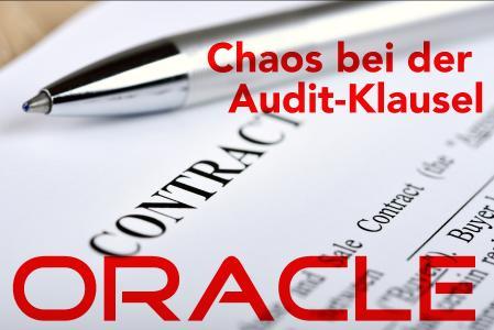 Oracle Lizenzaudit - Chaos bei der Oracle Audit Klausel