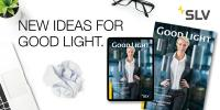 GOOD LIGHT: Das neue SLV Magazin
