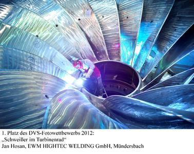 """1. Platz des DVS-Fotowettbewerbs 2012: """"Schweißer im Turbinenrad"""" Jan Hosan, EWM HIGHTEC WELDING GmbH, Mündersbach"""