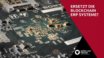 Blockchain, Smart Contracts und Co. vs. ERP-Monolith
