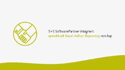 S+S SoftwarePartner integriert speed4cell Excel Adhoc Reporting von hsp