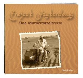 144 Seiten voller Motorradabenteuer und -bilder bietet das Buch zur Tour.