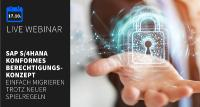 Live Webinar |  SAP S/4HANA konformes Berechtigungskonzept