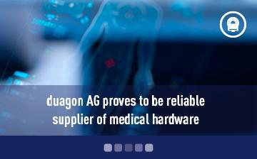 duagon AG proves to be reliable supplier of medical hardware