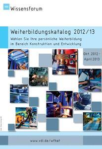 Weiterbildungskatalog 2012/13: Konstruktion und Entwicklung / Bild: VDI Wissensforum
