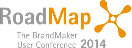 "Erste europäische BrandMaker User Conference ""RoadMap 2014"""