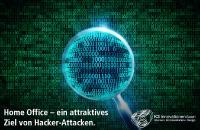 Home Office – ein attraktives Ziel von Hacker-Attacken
