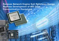 Renesas Electronics Delivers Reference Design that Reduces Development Time for Search Offload Engine in Industry's Fastest Class 400 Gbps Network Devices